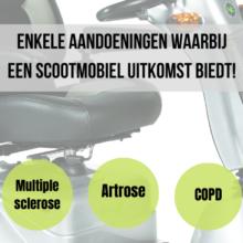 Mobiliteitsbeperking? Bij deze aandoeningen biedt een scootmobiel uitkomst!